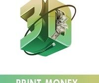 How to 3D Print Money- Second Edition Available at Amazon