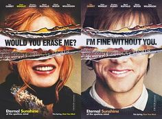 Eternal Sunshine of the spotless mind...  -Would you erase me?  -I'm fine without you...