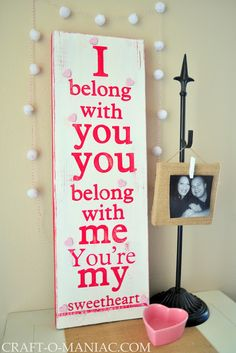 Craft-O-Maniac: You're My Sweetheart- Song Lyric Painted Board. well make and then gift.... i do love this song...