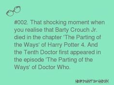 Oh my gosh when Barty got kissed by the dementor his soul became the Doctor!!!!!!
