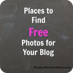 Places to Find Free Photos for Your Blog #BlogTips