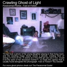 Crawling Ghost of Light. Fact or fiction - you decide! Read more here: http://www.theparanormalguide.com/blog/crawling-ghost-of-light