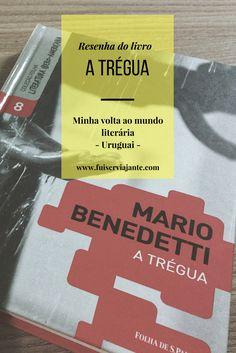 Legendi Mundi é meu projeto de volta ao mundo através dos livros. Para o Uruguai, escolhi o livro A Trégua, de Mario Benedetti. A resenha do livro - sem spoiler - conta minhas impressões sobre o enredo, sobre o personagem principal e seus dramas, e sobre a cidade de Montevidéu, retratada no livro. Uma leitura imperdível!