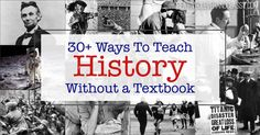 Textbooks only have main events and boring dates, and occasionally a short biography of a person you already know. Teach history without a textbook!