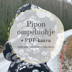 Pipon ompeluohje (+ maksuton PDF-kaava) - Unelmallinen ompelublogi Sewing Hacks, Sewing Tutorials, Sewing Projects, Projects To Try, Crochet Stitches, Knit Crochet, Handicraft, Diy Fashion, Diy And Crafts