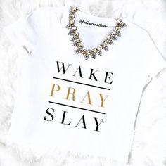 Wake Pray Slay Shirt// Wake Pray Slay // I Slay Tshirt //Beyonce Formation inspired Tshirt// Formation Tour //Formation Shirt//Beyonce shirt