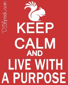 live with purpose... Forever and always!