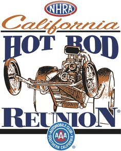 NHRA California Hot Rod Reunion presented by Automobile Club of… Car Humor, Sign Quotes, Happy Girls, Drag Racing, Southern California, Logo Inspiration, Hot Rods, Club, Park