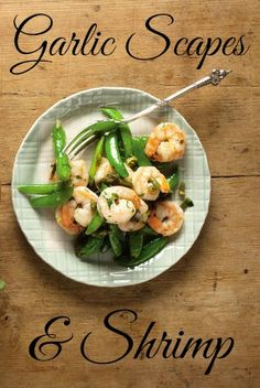 boys shrimp with garlic scapes more garlic scapes summer recipe scapes ...