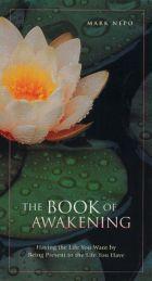 the book of awakening - mark nepo AMAZING!! @Amy Hathorn