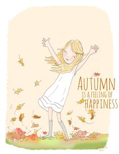 Autumn is a feeling of happiness.