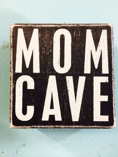 http://makeyourkitchensmile.com/products/mom-cave-sign