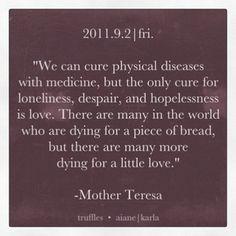 ~Mother Teresa~