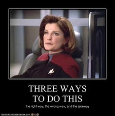 Captain Janeway is the best captain of all time! All time!