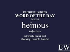 """Word of the - Editorial Words. Today's """"Word of the Day"""" is heinous and it is an adjective meaning. Learn English Grammar, Learn English Words, English Phrases, English Language Learning, English Writing, Interesting English Words, Unusual Words, Big Words, Words To Use"""