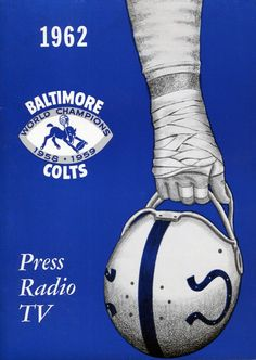1962 Baltimore Colts Press Guide Football 101, Arena Football, Sport Football, Baltimore Colts, Indianapolis Colts, Baltimore Maryland, American Football League, National Football League, Sports Art