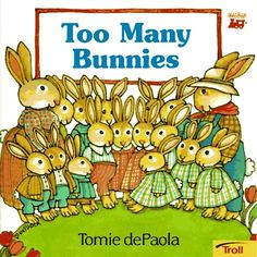 Too many bunnies by Tomie dePaola.     Which libraries in Georgia have it? http://gapines.org/opac/en-US/skin/default/xml/rdetail.xml?r=170810=garden%20juvenile%20fiction=keyword=0=130=2012=keyword    Ask your Library to get it for you!