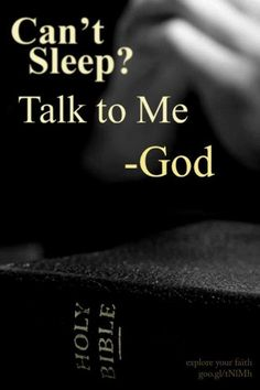 If you are having a hard time sleeping, talk to God about what's going on and just find the peace he gives! :)