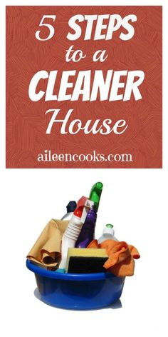5 Steps to a Cleaner House. Find the motivation you need to do housework! Via aileencooks.com