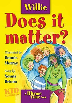 Willie: Does it matter? by Debora Emmert https://www.amazon.com/dp/B076GNBQ1C/ref=cm_sw_r_pi_dp_x_4Y-bAbB5P8JSE