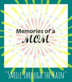 Smile Through the Rain {Memories of a Mom} - In Lieu of Preschool