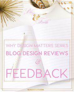 On the first Saturday of every month I'll be offering free blog design reviews and feedback. It will be a first come, first service offering, so the earlier you submit your site to me, the better your chances are to be reviewed and get that valuable feedback. I'll also feature all of the sites that I review and provide feedback for here on the Bliss & Faith blog, in order to share the valuable information with others who can benefit from it.