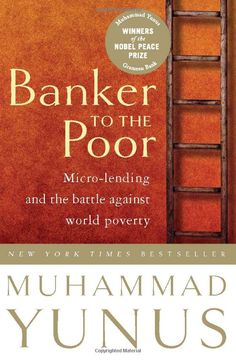 Poverty theme - This guy has revolutionized banking for poor people, lending money where banks will not, which gives them the opportunity to create a business that sustains themselves and their families.  He has other books as well.
