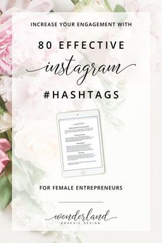 Hashtags are a great way to increase engagement on social media, and these instagram hashtags give you a wide range to choose from for creativity & design, female entrepreneurs & bloggers, and everyday life. Grow your followers with some of these hashtags and learn more social media marketing tips for female business owners and bloggers with Wonderland Graphic Design.