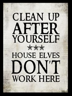We don't have house elves