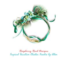 A beautiful cluster freebie from CT Ellen using the Tropical Vacation collection at Raspberry Road Designs.
