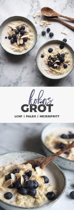 Recept: kokosgröt Paleo & LCHF. Glutenfr och mejerifri Veggie Recipes, Gluten Free Recipes, Healthy Recipes, Lchf, Good Food, Yummy Food, Healthy Treats, Healthy Food, Breakfast Recipes
