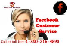 How to get help from Facebook Customer Service 1-850-777-3086 specialists?Facebook issues must be solved with the help of Facebook Customer Service team's specialists because they will create annoying hassle sooner rather than later. So, if you are facing the annoying Facebook issues then make a call to us on 1-850-777-3086  and you will be assisted at our level best. Visit-http://www.monktech.net/facebook-customer-support-phone-number.html