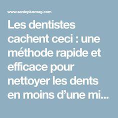 Les dentistes cachent ceci : une méthode rapide et efficace pour nettoyer les dents en moins d'une minute