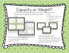 Capacity vs. Weight: 20 challenging word problem cardsChoosing the appropriate measure for capacity or weight is tricky, but these 20 cards can help! Use them orally in small groups, or individually as a practice station in Math Daily 3 or in Guided Math.