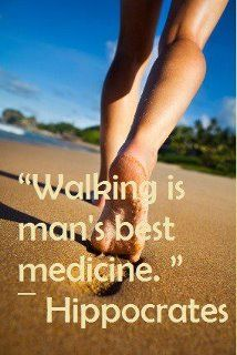 Walking is man's best medicine.