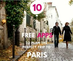 10 free apps for planning the perfect trip to Paris