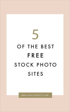 5 of the best free stock photo sites - Lovely Confetti