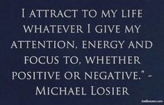 Focus on positive.....Ignore the negative