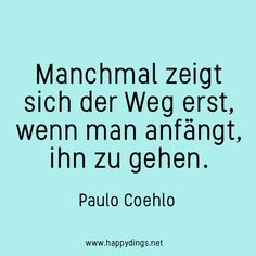 100 beautiful sayings, quotes and wisdom for thought - Sprüche - Cool Words, Wise Words, Happy Quotes, Life Quotes, Affirmations, Quotes About Hard Times, German Quotes, German Words, Coaching