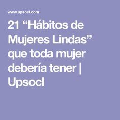 """21 """"Hábitos de Mujeres Lindas"""" que toda mujer debería tener   Upsocl"""