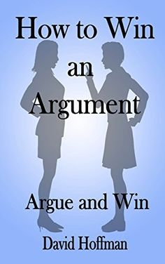How to Win an Argument: Effectively Argue and Win by David Hoffman, http://www.amazon.com/dp/B00OJCWIH8/ref=cm_sw_r_pi_dp_sEECub1JVTKX3