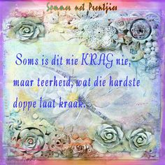 Afrikaans Quotes, True Words, Shut Up Quotes, Quote, True Sayings