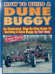 HOW TO BUILD A DUNE BUGGY. All the steps necessary to build a dune buggy are outlined and illustrated in this 221-page book. Learn how to select and paint a frame, install a steering gear box, tie rods and steering shaft, hook up the transmission, overhaul your engine and wire your buggy. A great guide for both the novice and experienced dune buggy enthusiast.