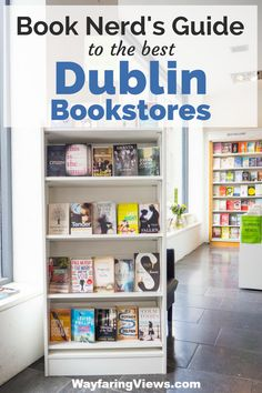 Find the best bookstores in Dublin with this curated guide from a former bookseller. Top 10 bookshops | Things to do in Dublin | Bookstores | Literary travel | #dublin #ireland  #bookstores