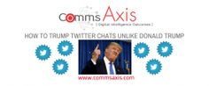 How to trump #Twitter chats unlike Donald Trump http://www.commsaxis.com/hold-twitter-chat-business/?utm_content=buffere7313&utm_medium=social&utm_source=pinterest.com&utm_campaign=buffer #SocialMedia #Marketing