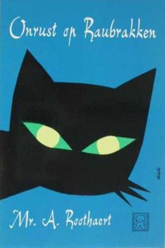 """""""Onrust op Raubrakken"""" by Mr. A. Roothaert; A.W. Bruna & Zoon, Utrecht (1961) - Cover illustration by Dick Bruna"""