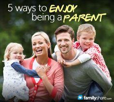 5 ways to enjoy being a parent