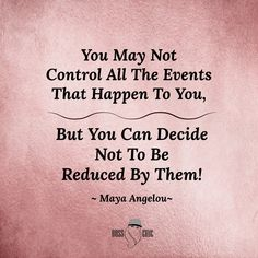 One of Maya Angelou's wise quotes to live by. #inspirational #lifequotes #positivelife #mayaangelou #BossChícJourney