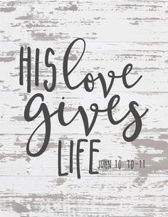 Free Chippy Farmhouse Scripture Prints-His love gives life. Bible Quotes For Teens, Inspirational Bible Quotes, Biblical Quotes, Religious Quotes, Bible Verses Quotes, Bible Scriptures, Faith Quotes, Motivational, Praise God Quotes