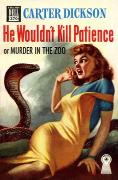He Wouldn't Kill Patience by vintageillu He Wouldn't Kill Patience (or Murder In The Zoo) by Carter Dickson Dell 370 (1950) Cover art by Griffith Foxley